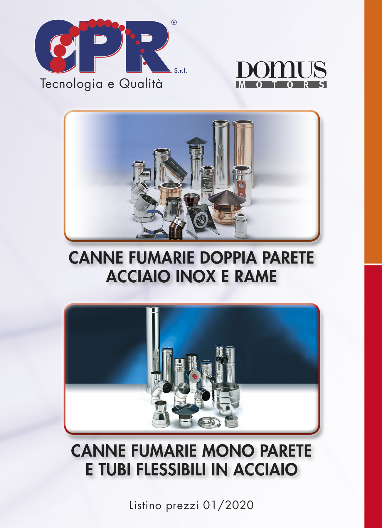 Double wall chimneys in stainless steel and copper single-wall and flexible steel pipes 01/2020